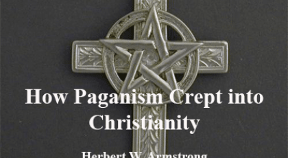 How Paganism Crept into Christianity